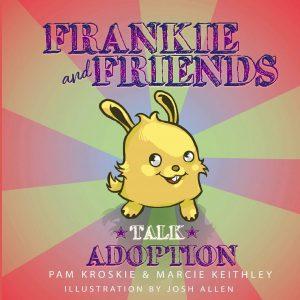 Frankie and Friends Talk Adoption Book